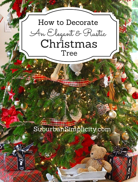 How to decorate an elegant rustic christmas tree for How to decorate the best christmas tree