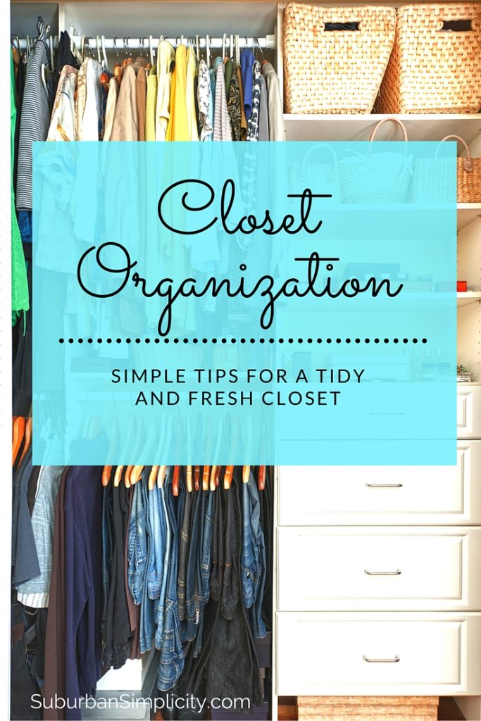 Closet Organization made easy. Simple Tips for a Tidy and Fresh Closet