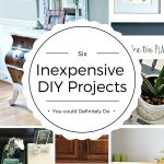 Inexpensive DIY Projects You Could Definitely Do
