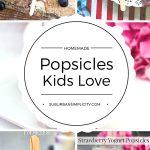 Homemade Popsicles Kids Love