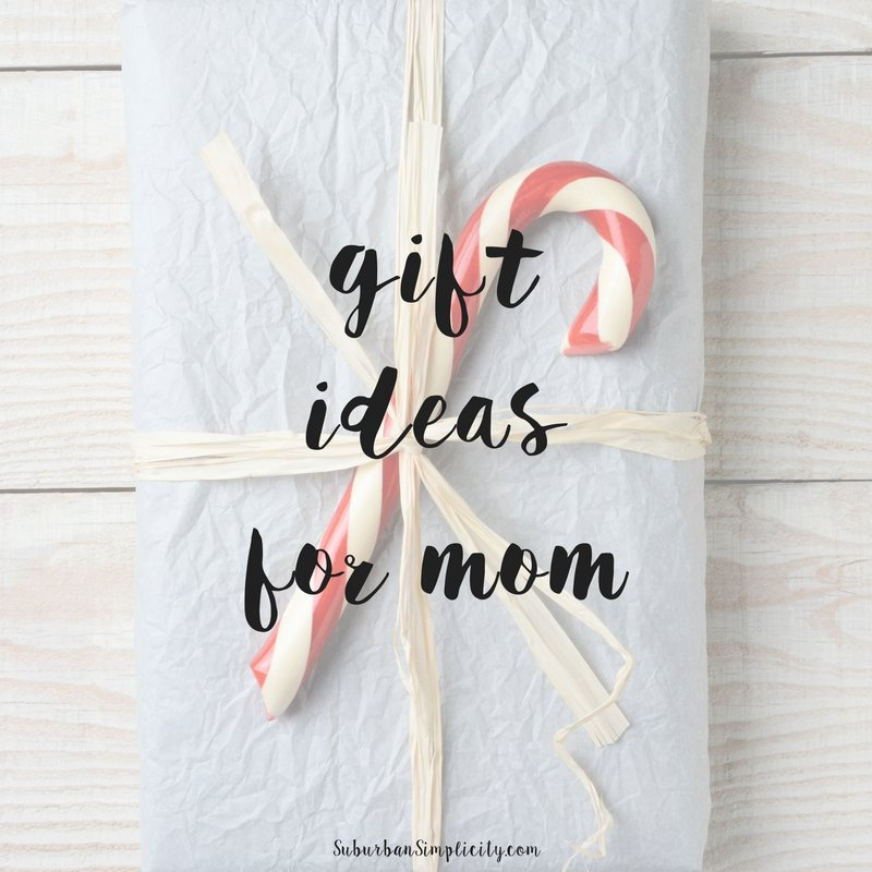Gift Ideas For Mom What To Get Mom For Christmas