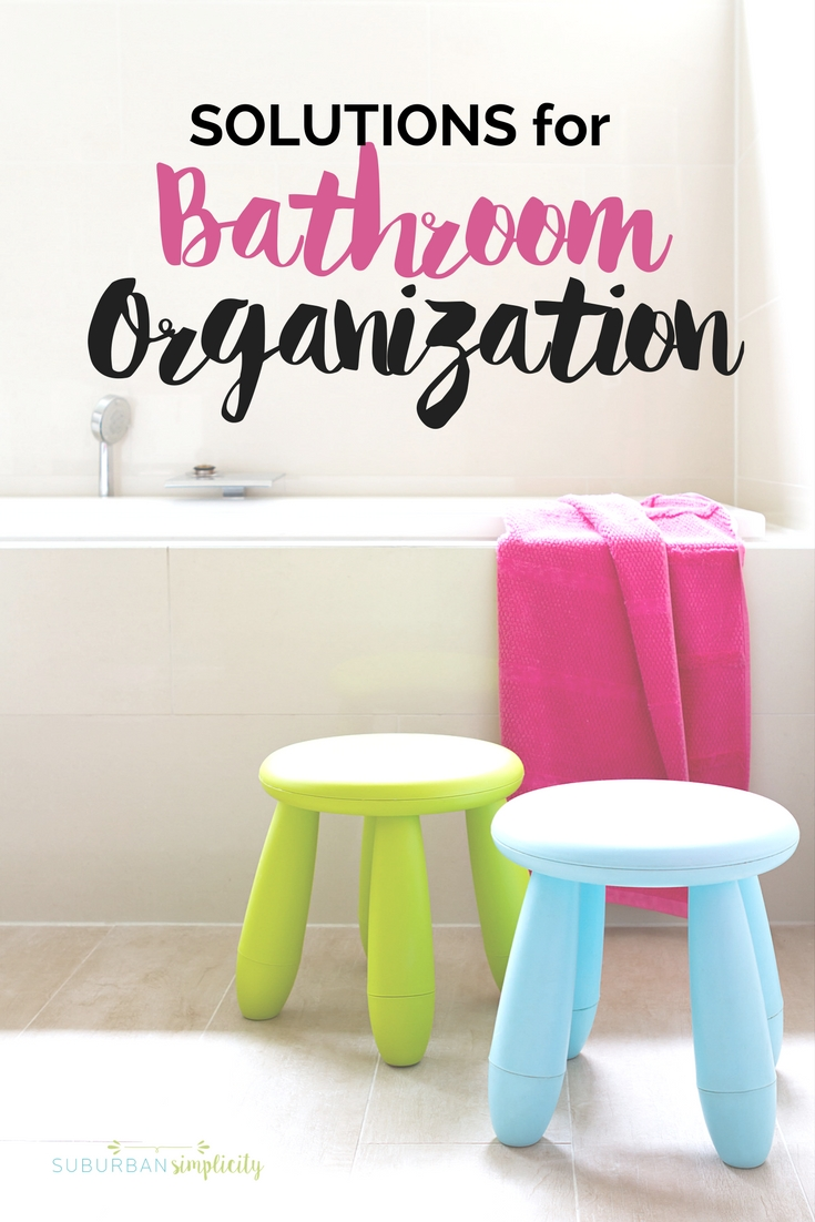 Solutions For Bathroom Organization Suburban Simplicity