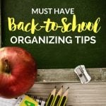 Must Have Back to School Organizing Tips