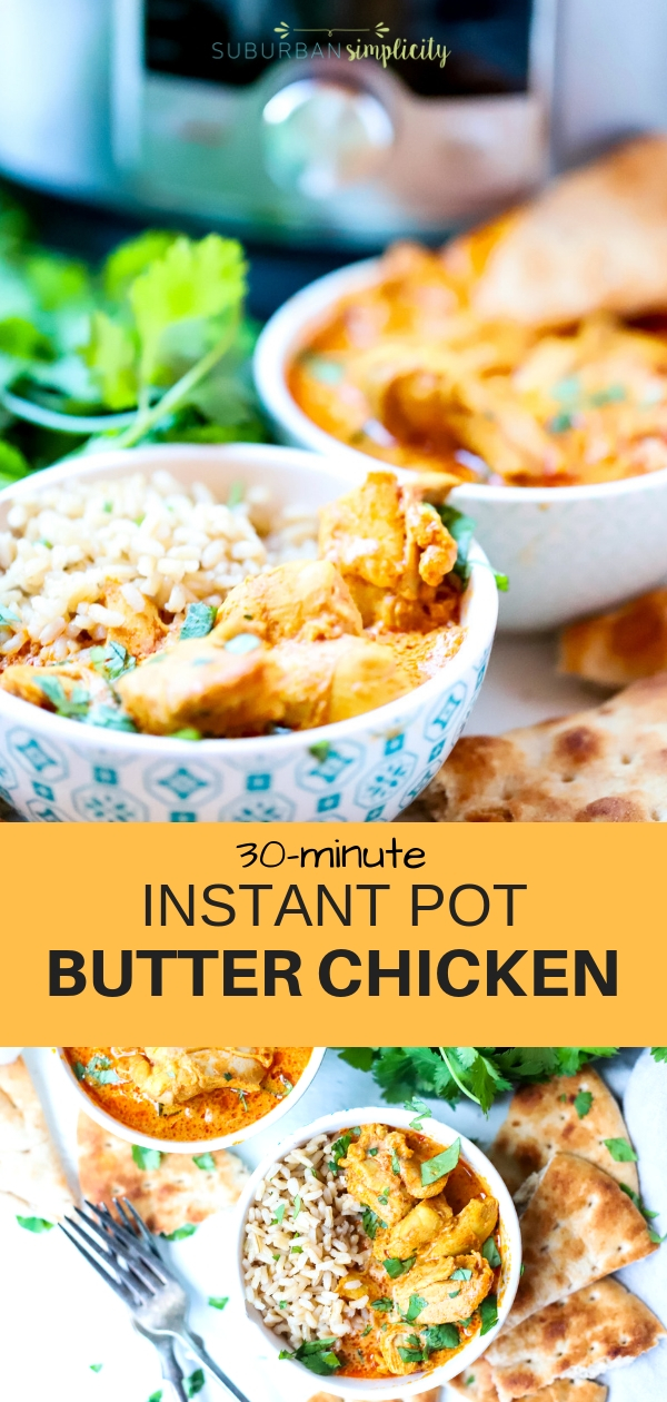 This deliciously flavorful Instant Pot Butter Chicken is made in your pressure cooker in about 30-minutes! Tender pieces of chicken in a buttery sauce - yum! #butterchicken #instantpot #instantpotrecipes